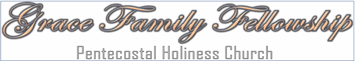 Grace Family Fellowship Pentecostal Holiness Church